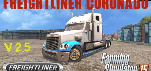 Грузовики для Мод грузовик Freightliner Coronado v2.5 для Farming Simulator 2015